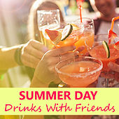 Summer Day Drinks With Friends de Various Artists