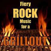 Fiery Rock Music for a Grillout de Various Artists