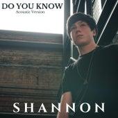 Do You Know  (Acoustic Version)  [Live] von Shannon