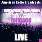 I Don't Want Your Money Vol. 2 (Live) de Chicago