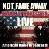 Not Fade Away (Live) von Bruce Springsteen