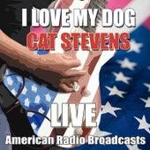 I Love My Dog (Live) de Yusuf / Cat Stevens