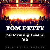 Performing Live in '82 (Live) de Tom Petty