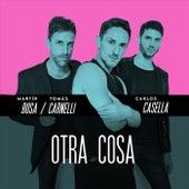 Otra Cosa by Martin Bosa Carlos Casella