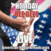 Holiday (Live) by Bee Gees