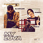 My Lova (feat. Numidia & Yxng Le) by DJ Dylvn