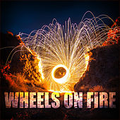 Wheels On Fire by Various Artists