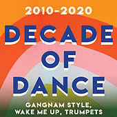 2010-2020 Decade of Dance - Gangnam Style, Wake Me Up, Trumpets (Vol.3) de Various Artists