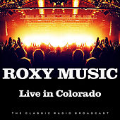 Live in Colorado (Live) de Roxy Music