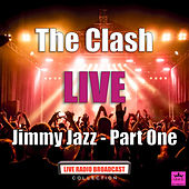 Jimmy Jazz - Part One (Live) de The Clash