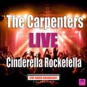 Cinderella Rockefella (Live) de Carpenters