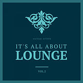 It's All About Lounge, Vol. 2 von Various Artists