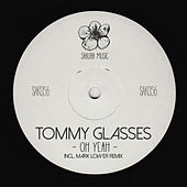 Oh Yeah by Tommy Glasses