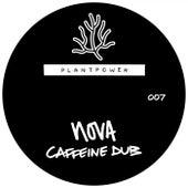 Caffeine Dub / Reincarnate di Nova