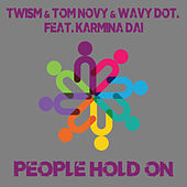 People Hold On de Twism
