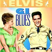 G.I. Blues (Original Soundtrack) (Remastered) by Elvis Presley
