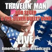 Travelin' Man (Live) by Bob Seger