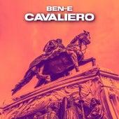 Cavaliero von Ben E