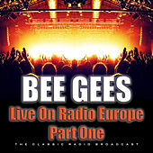 Live On Radio Europe Part One (Live) by Bee Gees