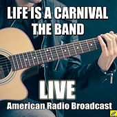 Life Is A Carnival (Live) by The Band