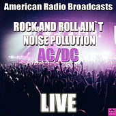Rock And Roll Ain`t Noise Pollution (Live) de AC/DC