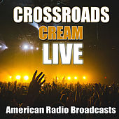 Crossroads (Live) by Cream