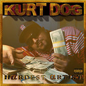 Hardest Artist di Kurt Dog