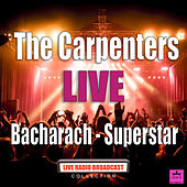 Bacharach - Superstar (Live) von Carpenters