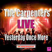 Yesterday Once More (Live) von Carpenters