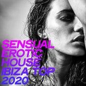 Sensual Erotic House Ibiza Top 2020 (Selection House Music Ibiza 2020) de Various Artists