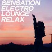 Sensation Electro Lounge Relax von Various Artists