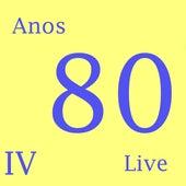 Anos 80 IV (Live) de Various Artists