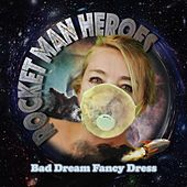 Rocket Man Heroes by Bad Dream Fancy Dress