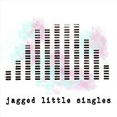Jagged Little Singles by Amos The Transparent
