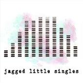 Jagged Little Singles de Amos The Transparent