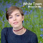 Move on Me de White Town