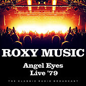 Angel Eyes Live '79 (Live) by Roxy Music