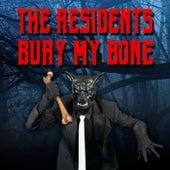 Bury My Bone de The Residents