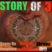 Story Of 3 von Danny da Doughboy