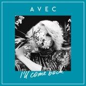 I'll Come Back von Avec