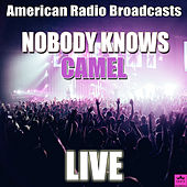 Nobody Knows (Live) de Camel