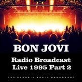 Radio Broadcast Live 1995 Part 2 (Live) de Bon Jovi