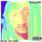 Never Too Late von Hollygme