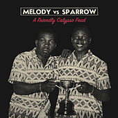 Melody vs. Sparrow (a Friendly Calypso Feud) by The Mighty Sparrow