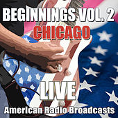 Beginnings Vol. 2 (Live) by Chicago
