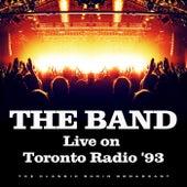 Live on Toronto Radio '93 (Live) by The Band