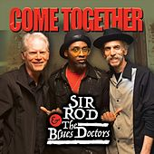 Come Together by Sir Rod