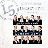 Give The World A Smile by Legacy Five
