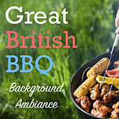 Great British BBQ Background Ambiance by Various Artists