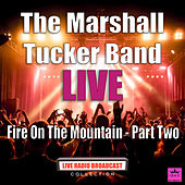 Fire On The Mountain - Part Two (Live) by The Marshall Tucker Band